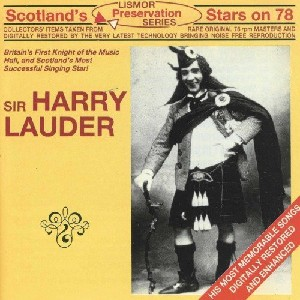 Harry Lauder - Sir Harry Lauder - Scotland's Stars on 78