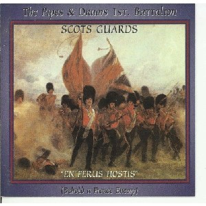 The Pipes and Drums 1st Battalion Scots Guards - En Ferus Hostus(Behold A Fierce Enemy)