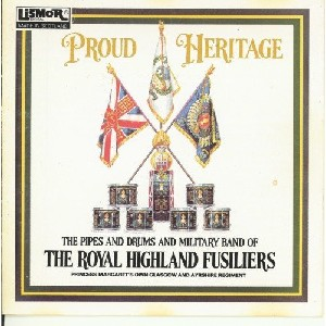 Royal Highland Fusiliers - Proud Heritage