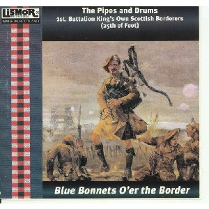 King's Own Scottish Borderers - Blue Bonnets Over the Border