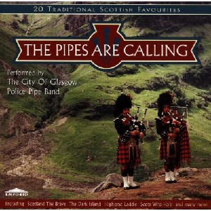 City of Glasgow Police Pipe Band - Pipes Are Calling