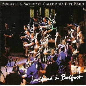 Boghall & Bathgate Caledonia Pipe Band - Inspired in Belfast