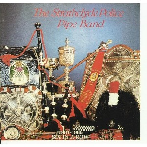 Strathclyde Police Pipers - Six in a Row 1981-1986