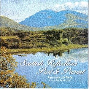 Various Artists - Scottish Reflections Past and Present