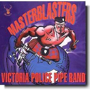Victoria Police Pipe Band - Masterblasters