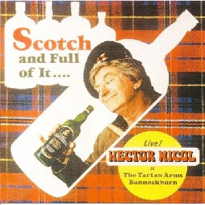 Hector Nicol - Scotch and Full of It