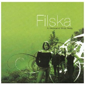Filska - A Thousand Miles Away