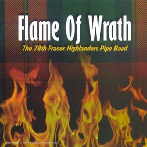 78th Fraser Highlander's Pipe Band - Flame Of Wrath