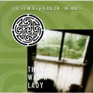 Various Artists - There Was a Lady: The Voice of Celtic Women