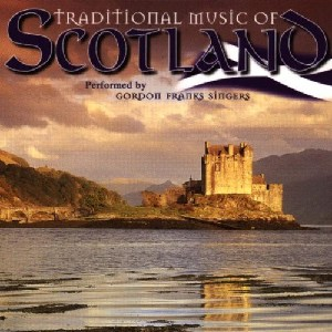 Gordon Franks Singers - Traditional Music of Scotland