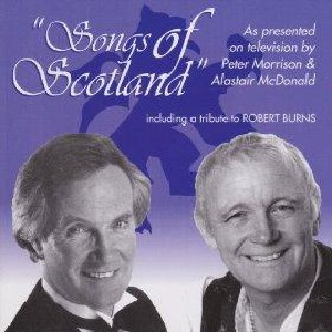 Alastair McDonald and Peter Morrison - Songs Of Scotland