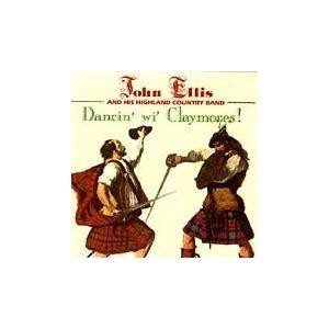 John Ellis & His Highland Country Band - Dancin' Wi' Claymores