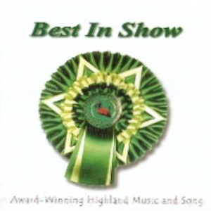 Various Artists - Best in Show - Award-Winning Highland Music and Song