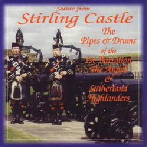 Argyll & Sutherland Highlanders - Salute from Stirling Castle