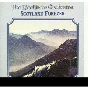 Gaelforce Orchestra - Scotland Forever