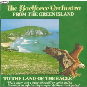 Gaelforce Orchestra - From the Green Island to the Land of the Eagle