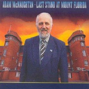 Adam McNaughtan - Last Stand at Mount Florida