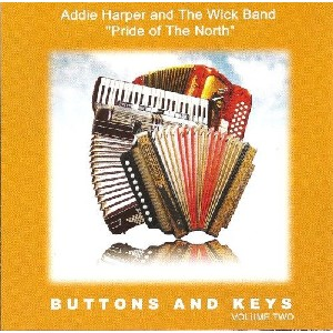 Addie Harper and The Wick Band - Buttons and Keys Volume 2