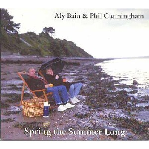 Aly Bain & Phil Cunningham - Spring The Summer Long