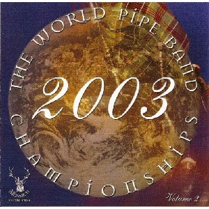 Various Pipe Bands - World Pipe Band Championships 2003 - Vol 2