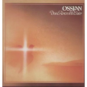 Ossian - Dove Across The Water
