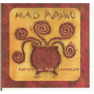 Mad Pudding - Rattle On The Stovepipe