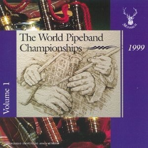Various Pipe Bands - World Pipe Band Championships 1999 - Vol 1