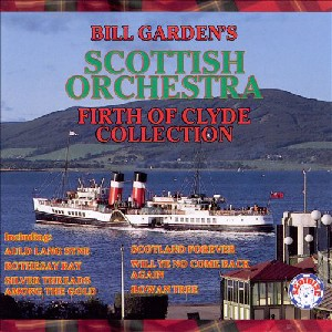 Bill Garden Orchestra - Firth of Clyde Collection