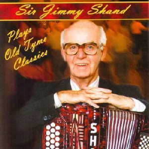 Jimmy Shand - Plays Old Time Classics Volume 1