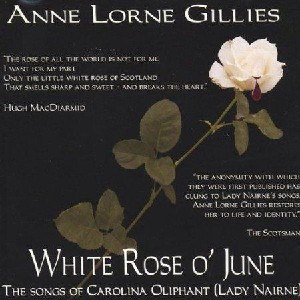 Anne Lorne Gillies - The White Rose O' June
