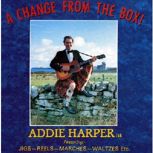 Addie Harper Jnr. - A Change From The Box!