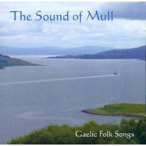 The Sound of Mull - Gaelic Folk Songs