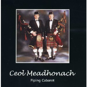 Piping Cabaret - Ceol Meadhonach