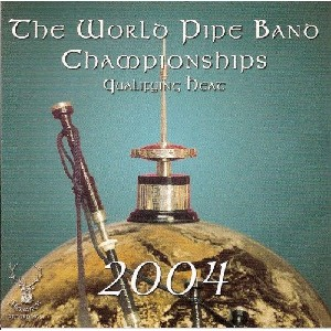 Various Pipe Bands - World Pipe Band Championships 2004  - Qualifying Heat