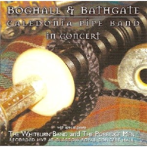Boghall & Bathgate Caledonia Pipe Band - In Concert