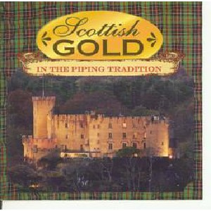 Various Artists - Scottish Gold in The Piping Tradition