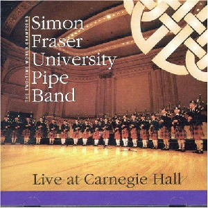 Simon Fraser University Pipe Band - Live At Carnegie Hall