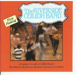Riverside Ceilidh Band - First Footing