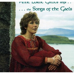 Anne Lorne Gillies - The Songs of the Gaels