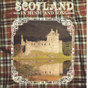 Various Artists - Scotland in Music and Song