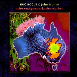 Eric Bogle & John Munro - The Emigrant and the Exile