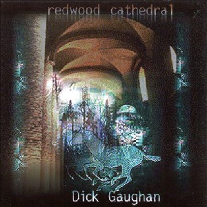 Dick Gaughan - Redwood Cathedral