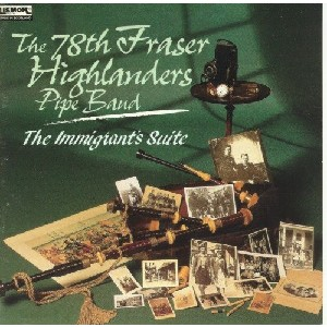 78th Fraser Highlander's Pipe Band - Immigrants Suite