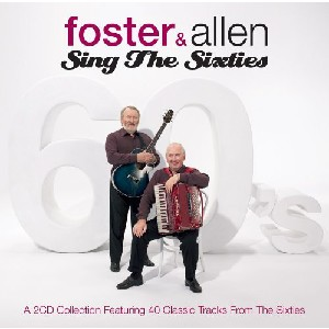 Foster & Allen - Sing The Sixties (2CD)