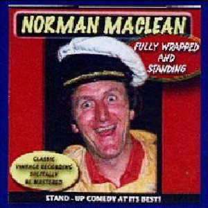 Norman MacLean - Fully Wrapped and Standing