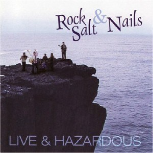 Rock Salt & Nails - Live & Hazardous