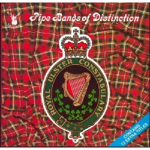 Royal Ulster Constabulary - Pipe Bands Of Distinction