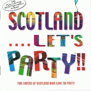 Various Artists - Scotland....Let's party