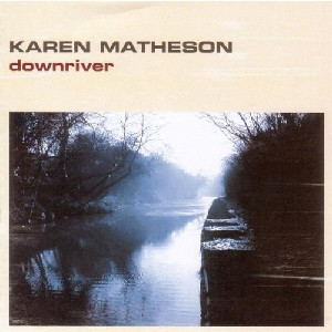 Karen Matheson - Down River