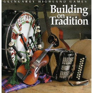 Various Artists - Glengarry Highland Games - Building on Tradition